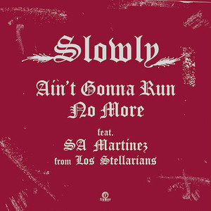 "【残りわずか/7""】Slowly - Ain't Gonna Run No More feat. Doug Martinez From Los Sterallians"