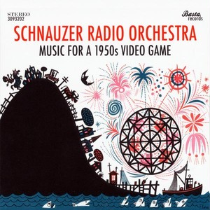 Schnauzer Radio Orchestra / Music for a 1950s Video Game (CD/2012)