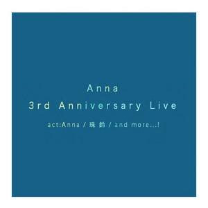 『Anna 3rd Anniversary Live』Aチケット