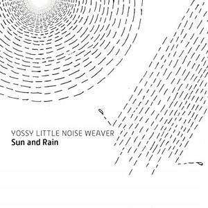 (LP)YOSSY LITTLE NOISE WEAVER 「Sun and Rain」