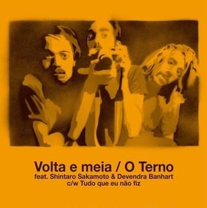 O Terno feat. 坂本慎太郎&デヴェンドラ・バンハート/Volta e meia