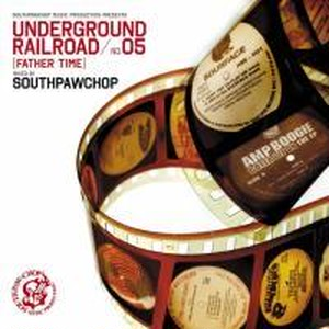 """UNDERGROUND RAILROAD5"" Father time / DJ Southpawchop"