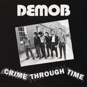 DEMOB - Crime Through Time CD
