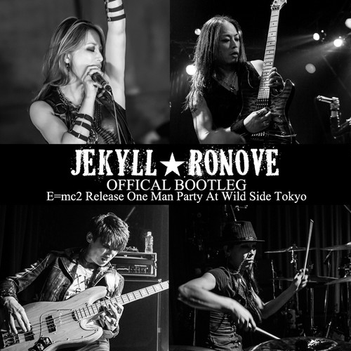 JEKYLL★RONOVE Live DVD 『E=mc2 Release One Man Party』