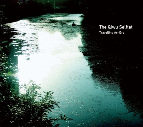 The Qiwu Selftet 「Travelling Arriere」