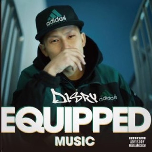 """EQUIPPED MUSIC""/Disry"