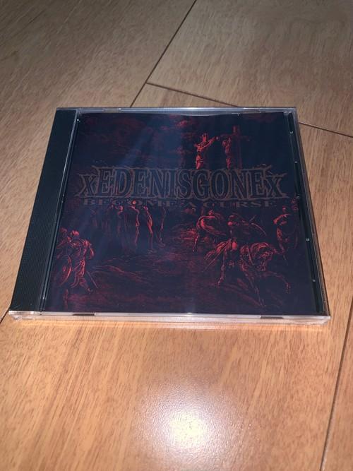 xEDENISGONEx - Become a curse CD