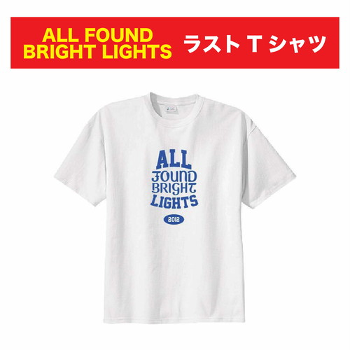 All Found Bright Lights ラストTシャツ