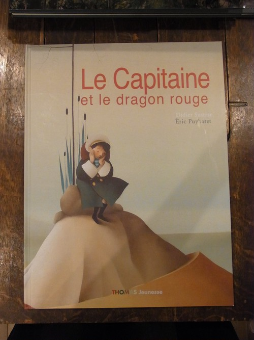Le capitaine et le dragon rouge /エリック・ピュイバレ(Eric Puybaret)