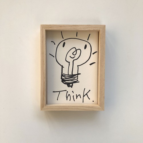 """THINK"" Diskah art works"