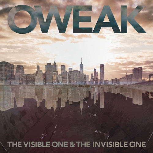 "OWEAK ""The Visible One & The Invisible One"""