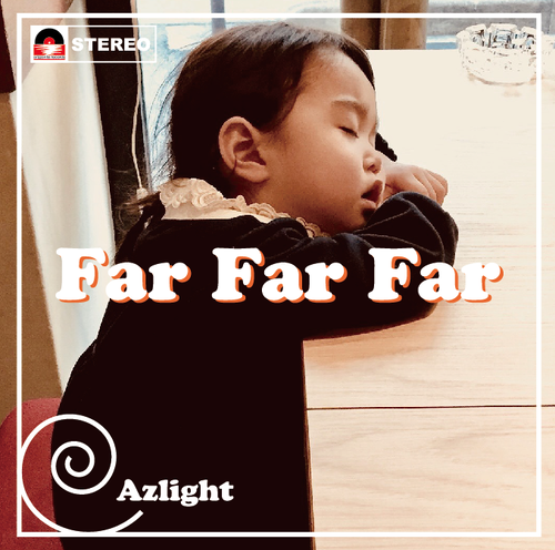Far Far Far / Azlight
