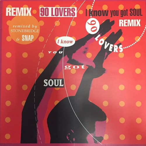 90 Lovers – I Know You Got Soul (Remix)
