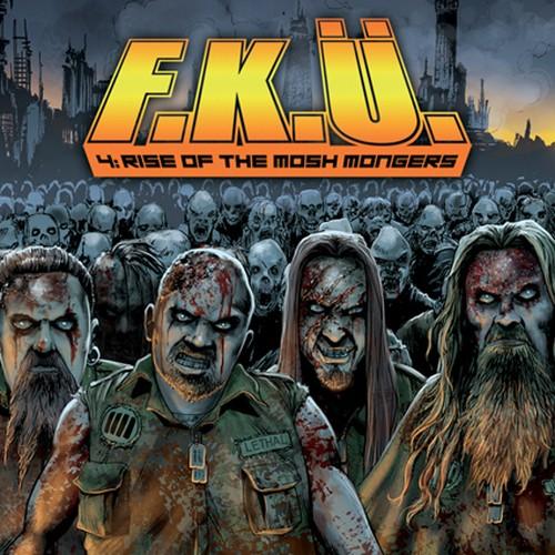 "F.K.Ü. ""4: Rise Of The Mosh Mongers"""
