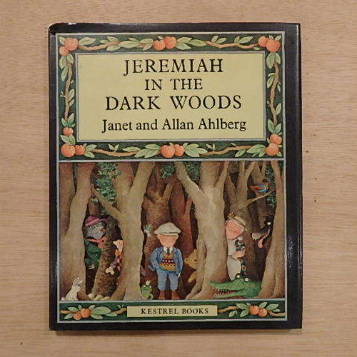 JEREMIAH IN THE DARK WOODS/Janet and Allan Ahlberg(ジャネット&アラン・アルバーグ)