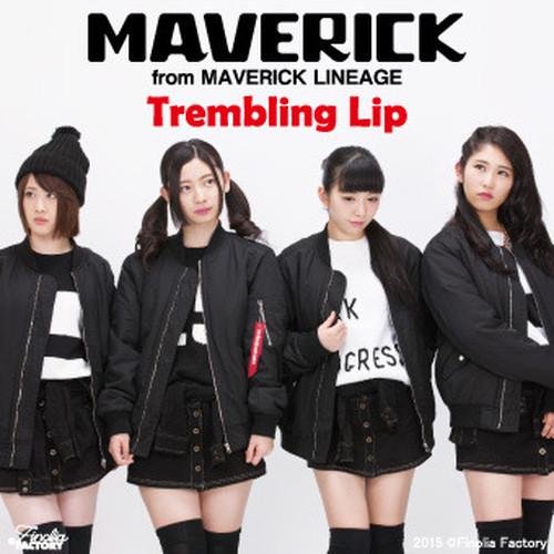 MAVERICK 3rdシングル『Trembling Lip』通常盤