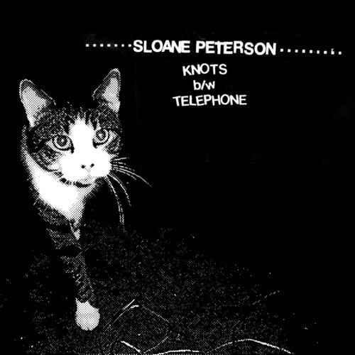 "sloane peterson / knots b/w telephone 7"""