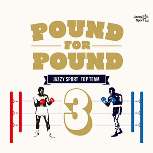 【CD】V.A. - Pound For Pound Vol.3 (JAZZY SPORT)