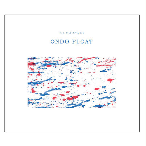 ONDO FLOAT mixed by DJ CHOCKEE