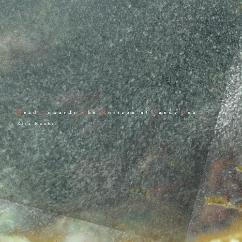 北 航平_kita kouhei デジタル4th Album『Head Towards The Horizon Of Sandy Sea』