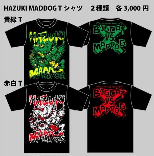 【葉月】MADDOG Tシャツ