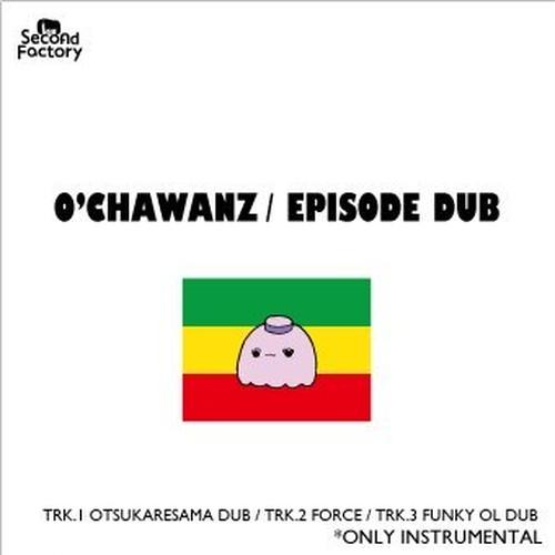EPISODE DUB / O'CHAWANZ