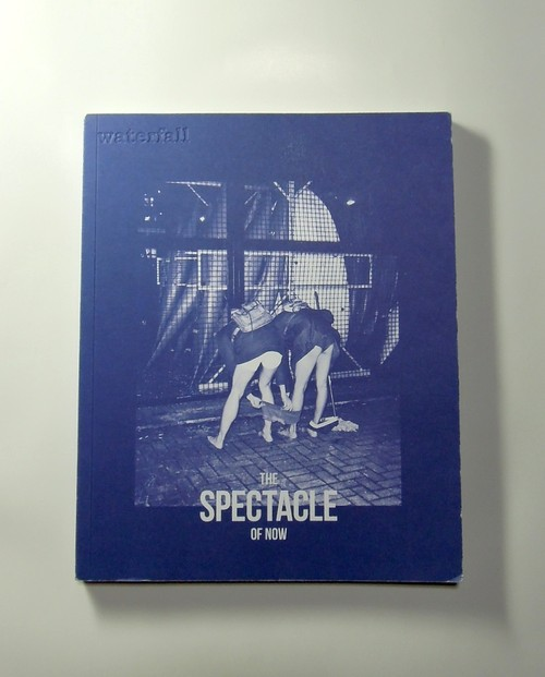 """waterfall 2011-SUMMER """"THE SPECTACLE OF NOW"""" 