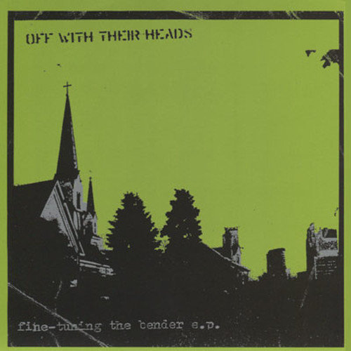 off with their heads / fine tuning the bender 7""