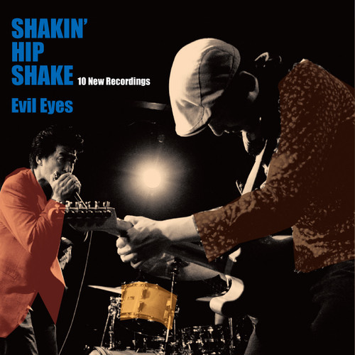 SHAKIN' HIP SHAKE / Evil Eyes
