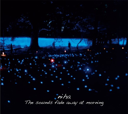 niha 「The sounds fade away at morning」