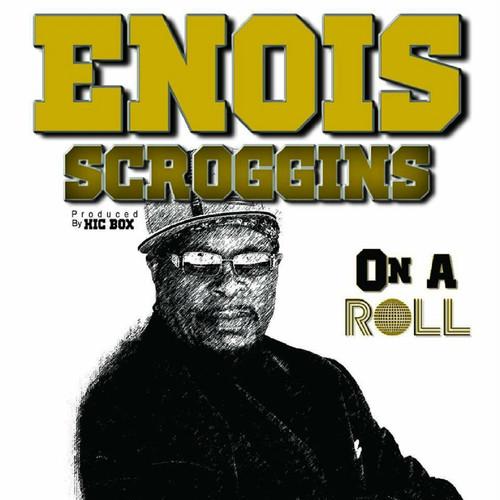 Enois Scroggins - On A Roll