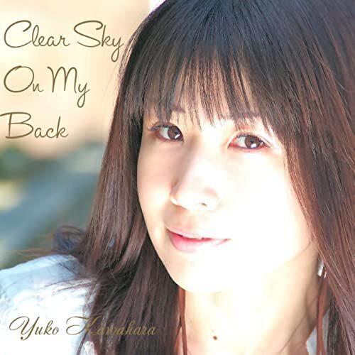 "河原優子 2nd Album ""Clear Sky On My Back"""
