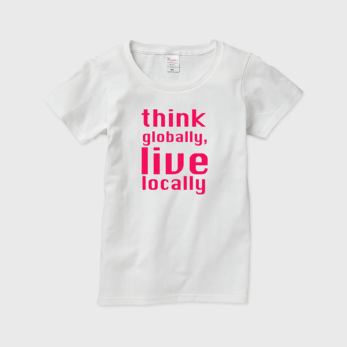【レディス】think globally, live locally T(W×P)