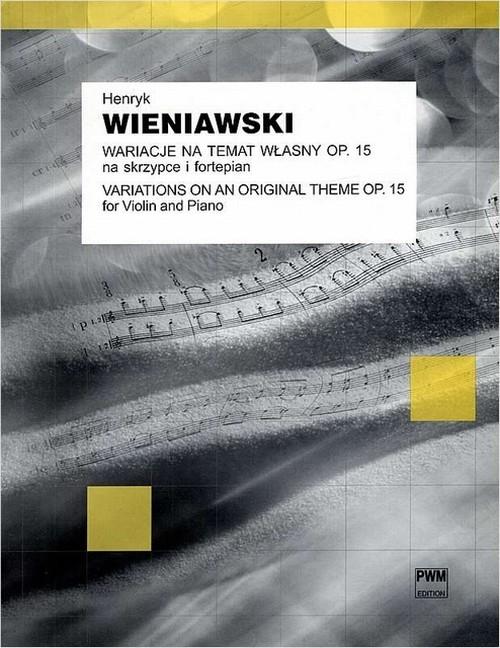 ヴィエニヤフスキ:創作主題による変奏曲 / ヴァイオリン・ピアノ