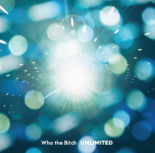 Who the Bitch - UNLIMITED
