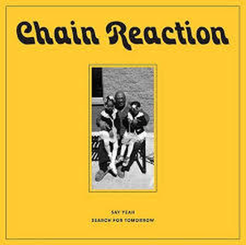 "【7""】CHAIN REACTION - SAY YEAH / SEARCH FOR TOMORROW <RAIN & SHINE>RSR001"