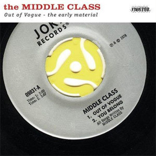 THE MIDDLE CLASS/Out of Vogue-the early material