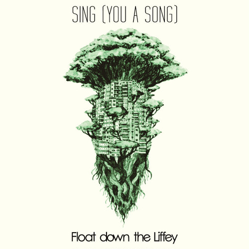 Float down the Liffey『SING (YOU A SONG)』
