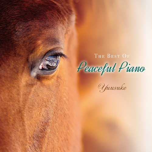 CDアルバム・ピアノアルバム「The Best of Peaceful Piano」/Yuusuke
