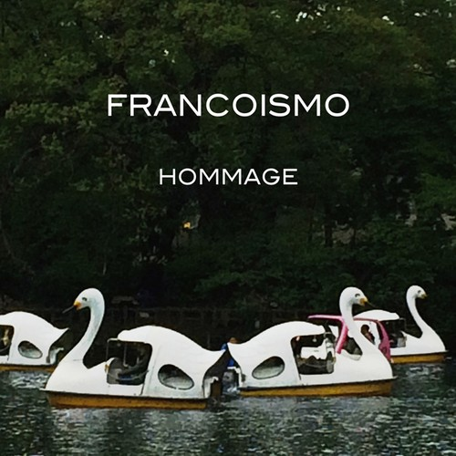 FRANCOISMO『HOMMAGE』