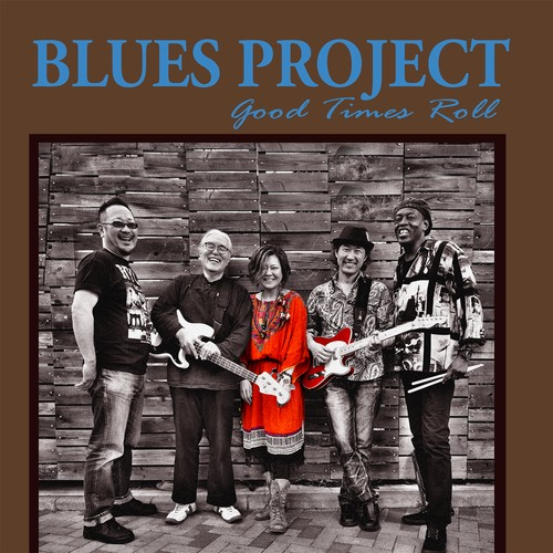 Good Times Roll / Blues Project