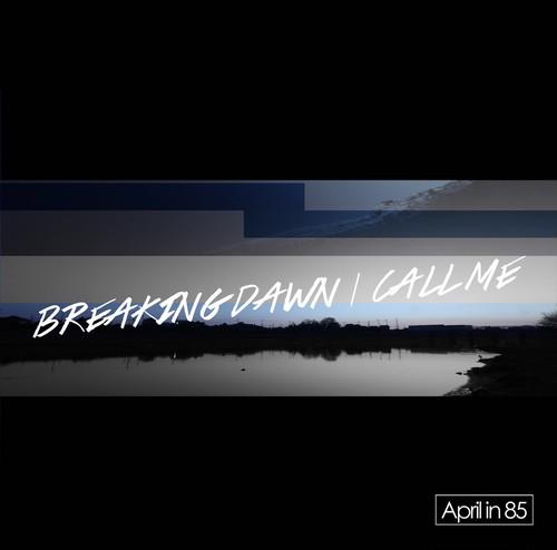 BREAKING DAWN/CALL ME / April in 85