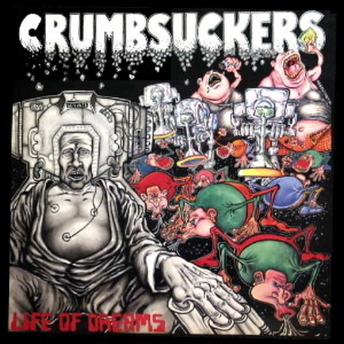 Crumbsuckers - Life Of Dreams LP