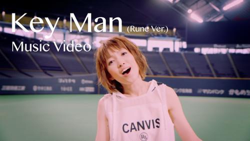 【Music Video】Key Man ( Rune Ver. )
