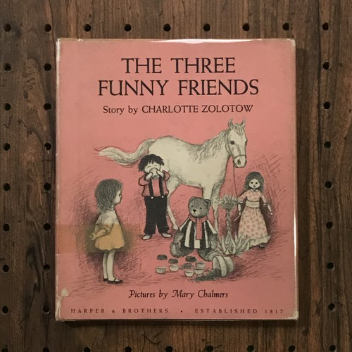 The three funny friends/CAHRLOTTE ZOLOTOW(シャーロット・ゾロトウ)、MARY CHALMERS(メアリー・チャーマーズ)