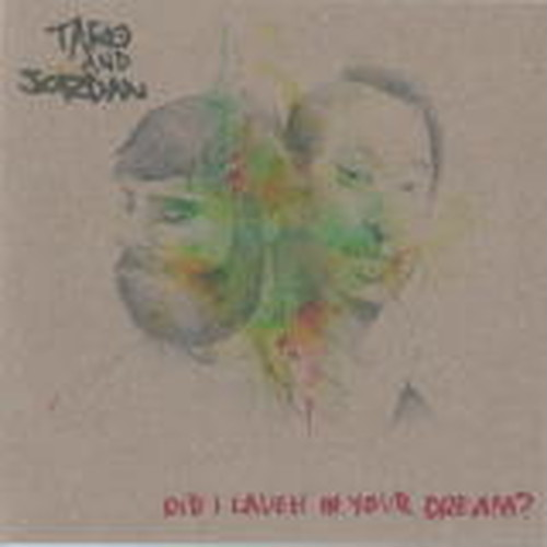 DID I LAUGH IN YOUR DREAM?/TARO&JORDAN