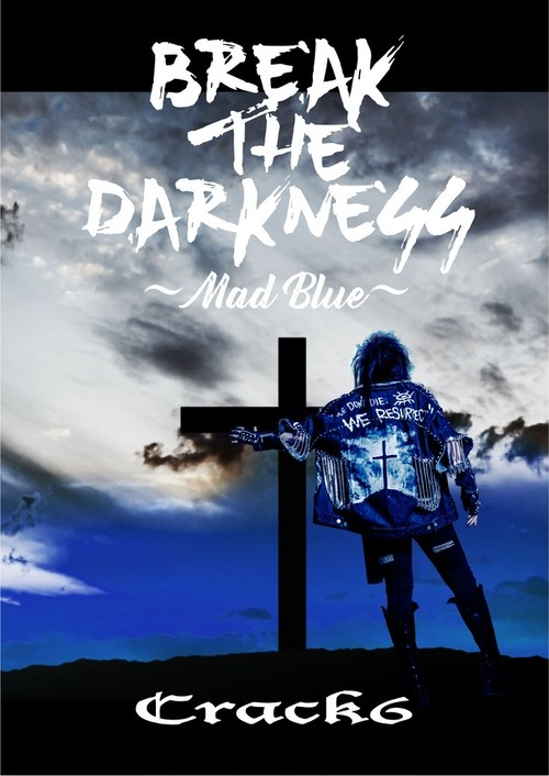 【Crack6】豪華パンフレット付きCD『Break The Darkness ~MAD BLUE~』