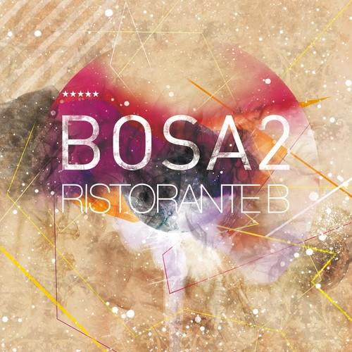 BOSA2 『RISTORANTE B』(CD)