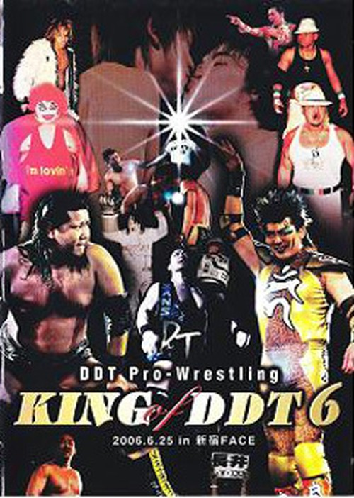 DDT KING of DDT 6 2006.6.25 in 新宿FACE