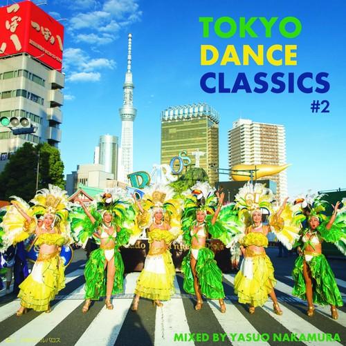 『TOKYO DANCE CLASSICS #2』Mixed by 中村保夫